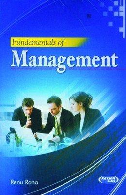 Fundamentals of Management: Renu Rana