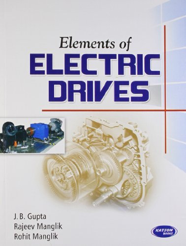 Elements of Electric Drives: J.B. Gupta,Rajeev Manglik,Rohit Manglik