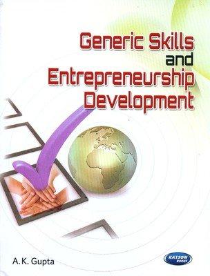 Generic Skills and Entrepreneurship Development: A.K. Gupta