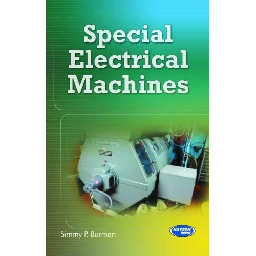 Special Electrical Machines: Simmi P. Burman