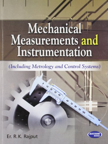 Mechanical Measurements And Instrumentationincluding Metrology And Control: R.K.Rajput