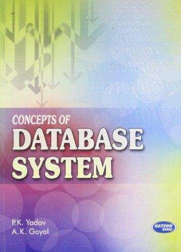 Concepts of Database System: A.K. Goyal,P.K. Yadav