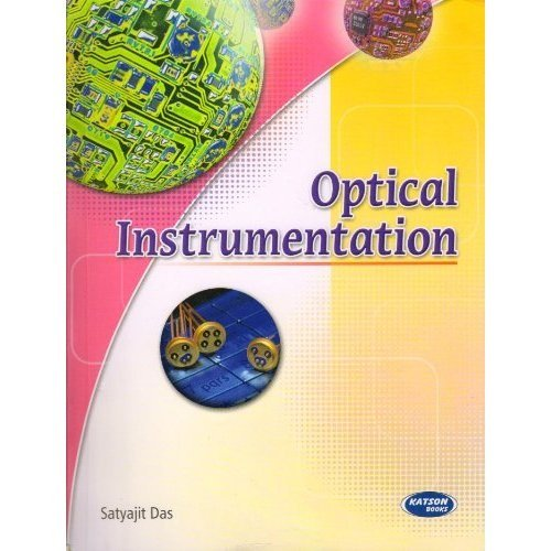 Optical Instrumentation: Satyajit Das