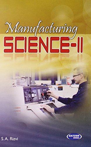 Manufacturing Science-II: S.A. Rizvi