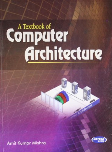 A Textbook of Computer Architecture: Amit Kumar Mishra