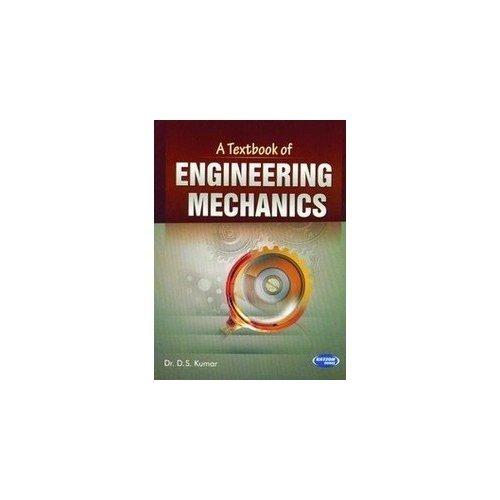 A Textbook of Engineering Mechanics: Dr D.S. Kumar