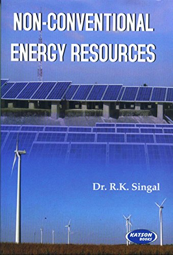 Non-Conventional Energy Resources: R.K. Singal