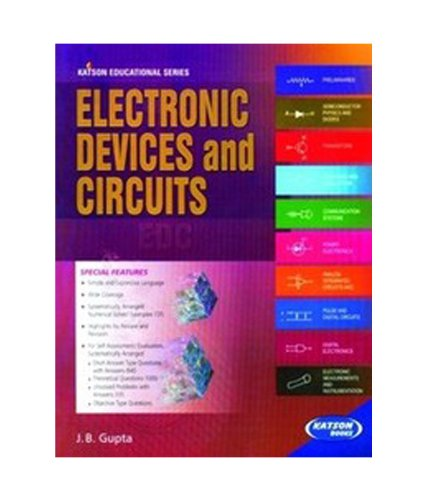 Electronics Devices and Circuits: J.B. Gupta