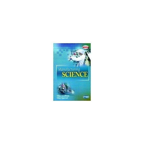 Manufacturing Science: Vikas Upadhyay,Vikas Aggarwal