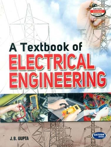 A Textbook of Electrical Engineering: J.B. Gupta