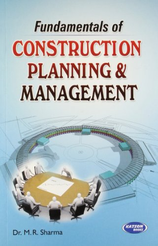 Fundamentals of Construction Planning and Management: M.R. Sharma
