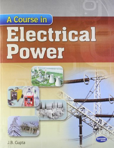 A Course in Electrical Power: J.B Gupta