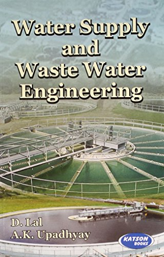 Water Supply and Waste Water Engineering: D. Lal,A.K. Upadhyaya