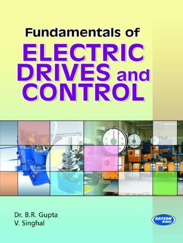 Fundamentals of Electric Drives and Control: B.R. Gupta,V. Singhal