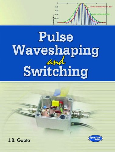 Pulse Waveshaping and Switching: J.B. Gupta