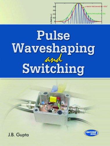 Pulse Waveshaping & Switching: J.B.Gupta