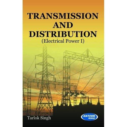 Transmission and Distribution (Electrical Power-I): Tarlok Singh