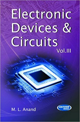 Electronics Devices & Circuits-III: M.L.Anand