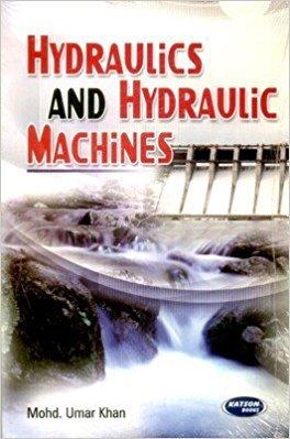 Hydraulics and Hydraulic Machines: Mohd. Umar Khan