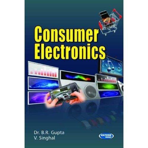 Consumer Electronics: B.R.Gupta