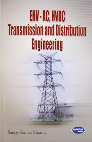 EHV-AC, HVDC Transmission and Distribution Engineering: Sanjay K. Sharma