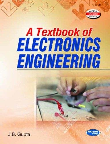 A Textbook of Electronics Engineering: J.B. Gupta