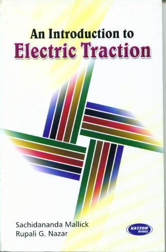 An Introduction to Electric Traction: Sachidananda Mallick,Rupali G. Nazar