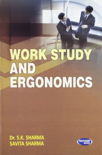 Work Study and Ergonomics: Dr S.K. Sharma,Savita Sharma