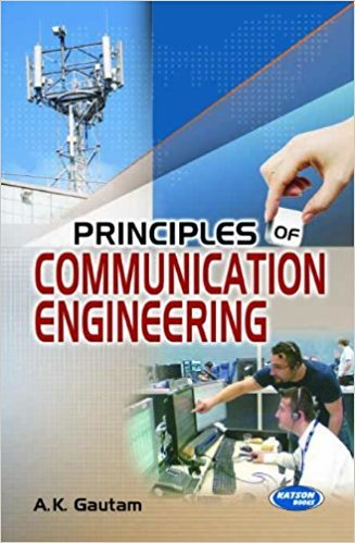 Principles of Communication Engineering: A.K. Gautam