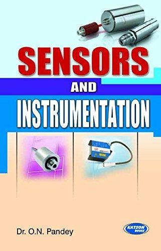 Sensors and Instrumentation: O.N. Pandey