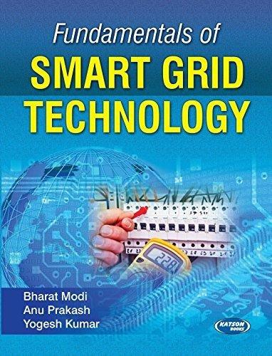 Fundamentals of Smart Grid Technology: Bharat Modi, Anu