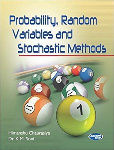 Probability Random Variables and Stochastic Methods: Himanshu Chaurasiya,Dr K.M.