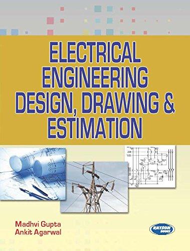 Electrical Engnineering Design, Drawing & Estimation: Madhvi Gupta, Ankit
