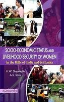 Socio-Economic Status and Livelihood Security of Woman in the Hills of India and Sri Lanka: A.S. ...