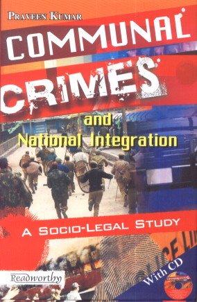 Communal Crimes and National Integration: A Socio-Legal Study: Praveen Kumar