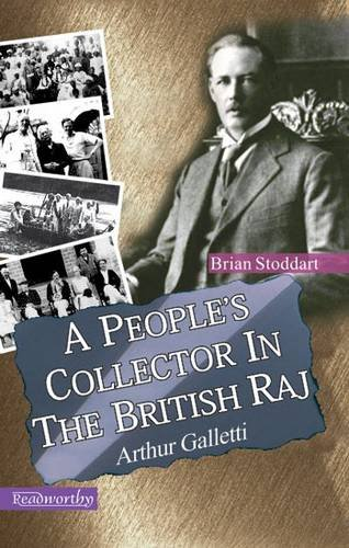 9789350180419: A People's Collector in the British Raj: Arthur Galleti