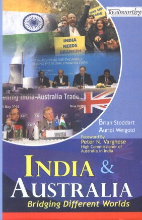 India and Australia: Bridging Different Worlds: Auriol Weigold,Brian Stoddart