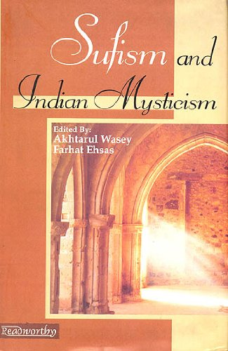 Sufism and Indian Mysticism: Akhtarul Wasey & Farhat Ehsas (Eds)