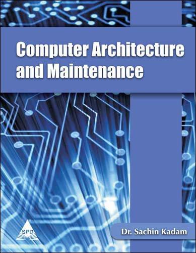 Computer Architecture and Maintenance: Dr. Sachin Kadam