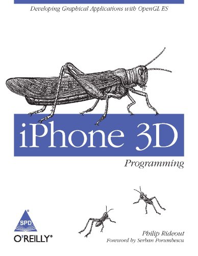 9789350230336: [(iPhone 3D Programming: Developing Graphical Applications with OpenGL ES )] [Author: Philip Rideout] [May-2010]