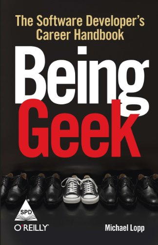 9789350230657: BEING GEEK: THE SOFTWARE DEVELOPER'S CAREER HANDBOOK