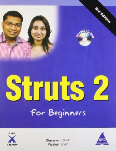 Struts 2 for Beginners (Third Edition): Sharanam Shah,Vaishali Shah