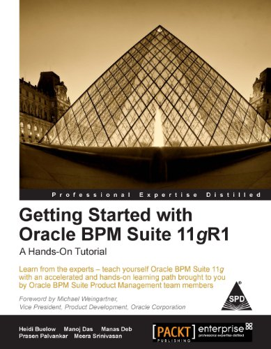 Getting Started with Oracle BPM Suite 11gR1: A Hands-on Tutorial (Learn from the experts?teach ...