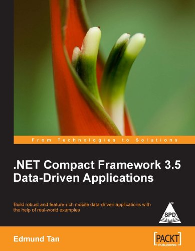 .NET Compact Framework 3.5 Data-Driven Applications: Build robust and feature-rich mobile ...