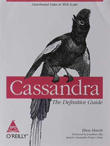 Cassandra: The Definitive Guide, Distributed Data at Web Scale: Eben Hewitt