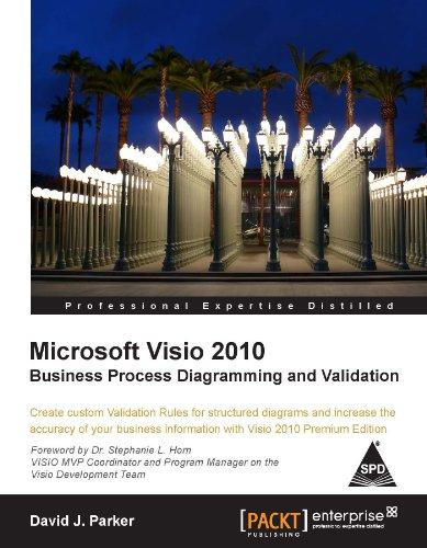 Microsoft Visio 2010 Business Process Diagramming and Validation: David J. Parker