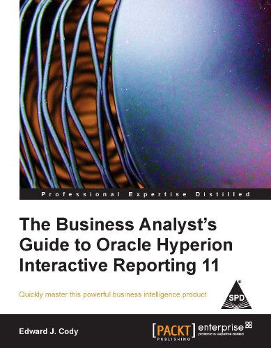 9789350232767: BUSINESS ANALYST'S GUIDE TO ORACLE HYPERION INTERACTIVE REPORTING 11