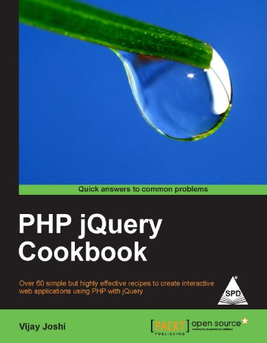 PHP jQuery Cookbook: Over 60 simple but highly effective recipes to create interactive web ...