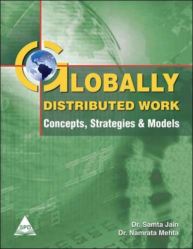 Globally Distributed Work: Concepts, Strategies & Models: Dr. Namrata Mehta,Dr. Samta Jain