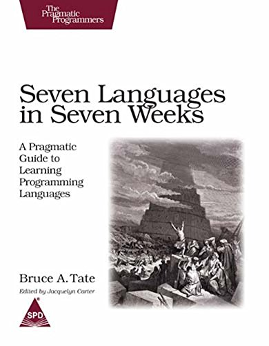 9789350234327: Seven Languages in Seven Weeks: A Pragmatic Guide to Learning Programming Languages